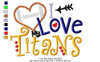 I Love my Titans - Football - Applique - 4x4 5x4 5x7 5x8 6x10 7x12