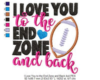 I Love You to the End Zone and Back - Football - Machine Embroidery Design