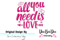 All you need is love - Valentine's - Machine Embroidery Design