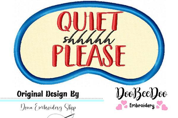 Quiet Please Sleep Mask - Applique - Machine Embroidery Design