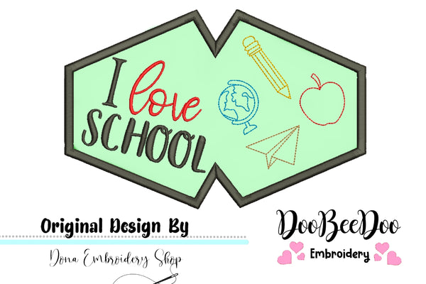 I Love School Face Mask - ITH - 3 Sizes - Machine Embroidery Designs
