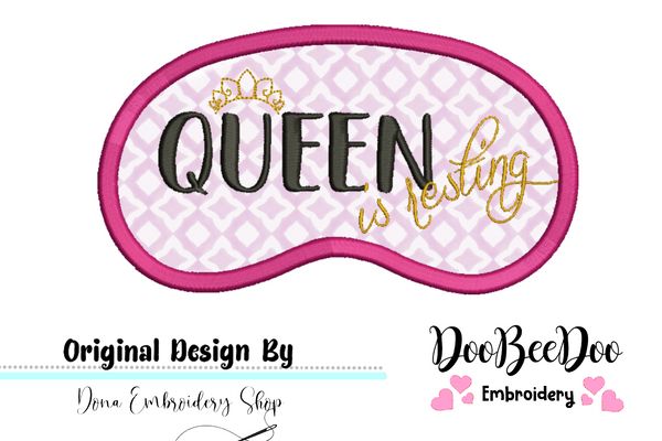 Queen is resting - Sleep Mask - Applique - Machine Embroidery Design