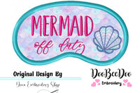 Mermaid off duty Sleep Mask - Applique - Machine Embroidery Design
