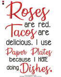 Roses are Red Tacos are Delicious - Fill Stitch - 5x7 6x10