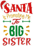 Santa is Promoting me to Big Sister - Fill Stitch - 5x7 6x10