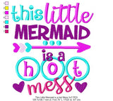 This Little Mermaid is a Hot Mess - Applique Machine Embroidery Design