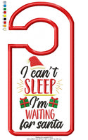 I Can't Sleep I'm Waiting for Santa Door Hanger - Applique - Machine Embroidery Design