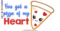 You got a Pizza of my Heart - Applique - Machine Embroidery Design