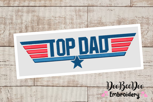 Top Dad - Fill Stitch - 6 Sizes - Machine Embroidery Design