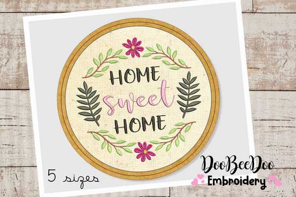 Home Sweet Home for Wood Hoop - 5 Sizes - Machine Embroidery Designs
