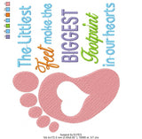 The Littlest Feet make the Biggest Footprint in our Hearts - Fill Stitch - 4x4 5x5 6x6