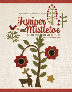Juniper and Mistletoe A Forest Of Applique by Karla Menaugh and Barbara Brackman