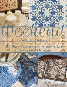Weekend Quilts and Projects by Barb Adam and Alma Allen of Blackbird Designs.
