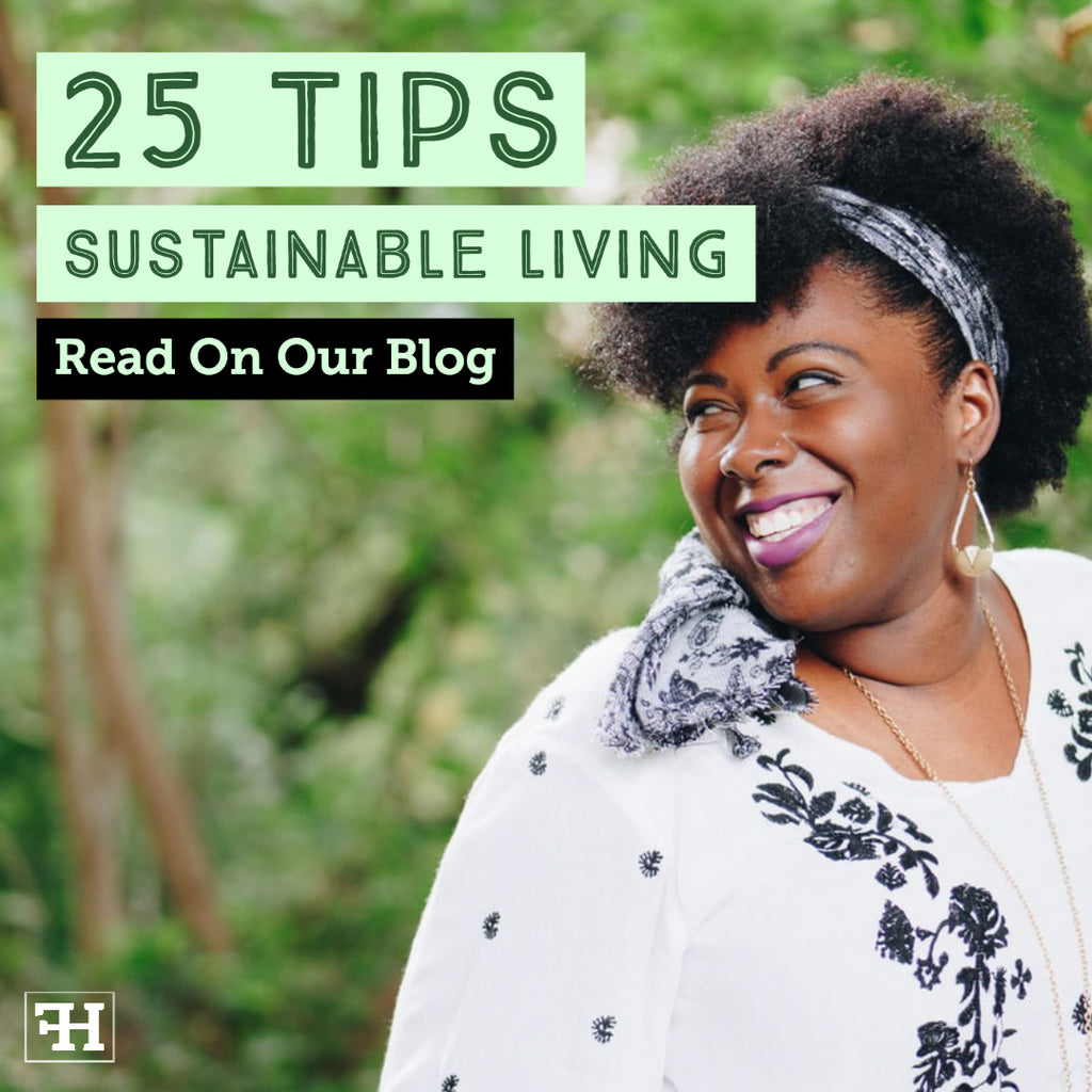 25 Best Tips On Sustainable Living