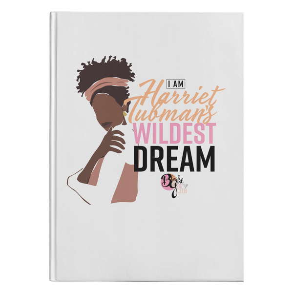 Her Wildest Dreams Harriet Tubman Hardcover Journal