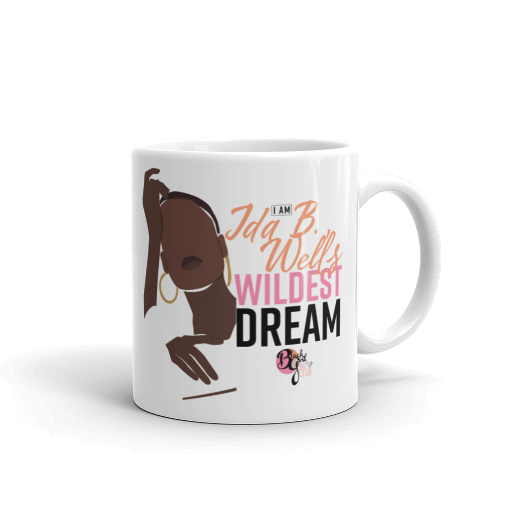 Her Wildest Dreams Ida B. Wells Mug