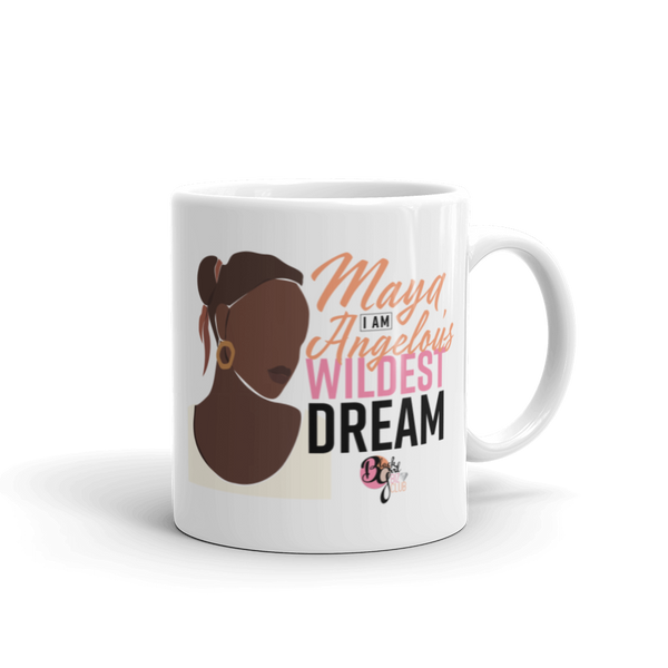 Her Wildest Dreams Maya Angelou Mug
