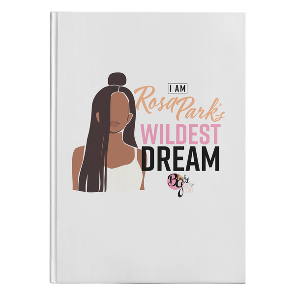 Her Wildest Dreams Rosa Parks Hardcover Journal