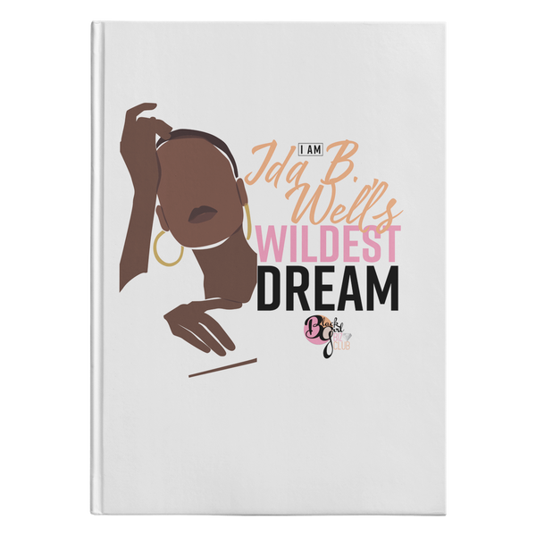 Her Wildest Dreams Ida B. Wells Hardcover Journal