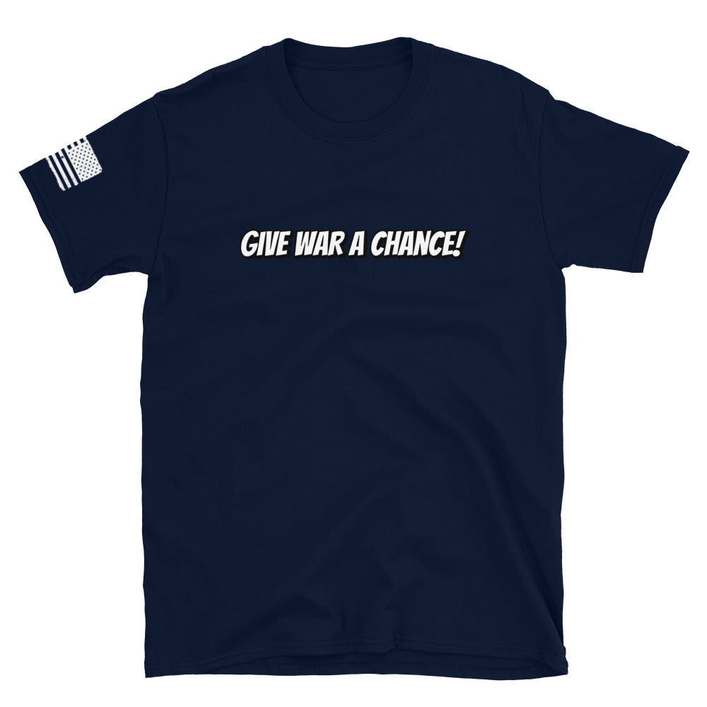 """Give War a Chance"" Short-Sleeve Unisex T-Shirt"