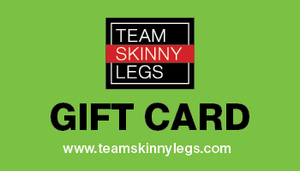Team Skinny Legs Gift Card