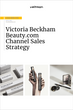 Victoria Beckham beauty channel sales strategy analysis PDF
