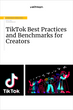 Tiktok best practices and benchmarks for creators