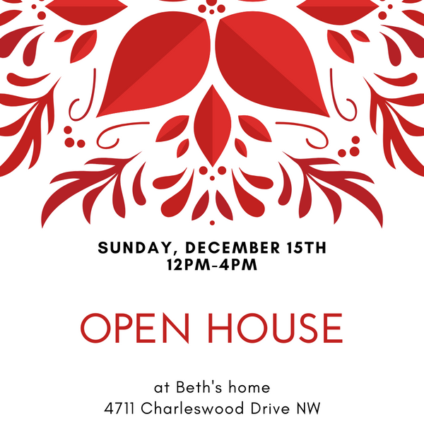 Open house at Beth's home Sunday December 15th
