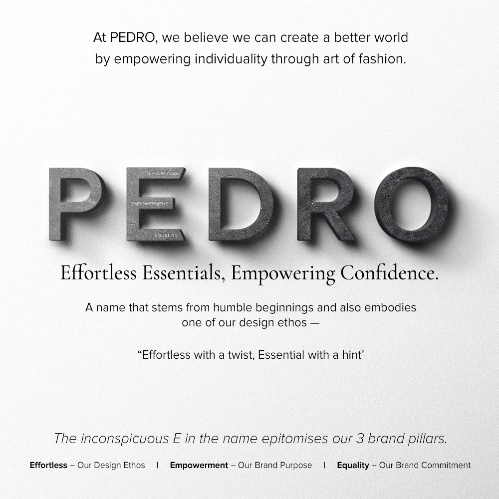 At PEDRO, we believe we can create a better world by empowering individuality through the art of fashion