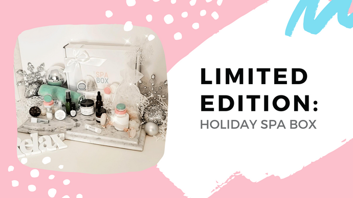 LIMITED EDITION: Holiday Spa Box Tell All...