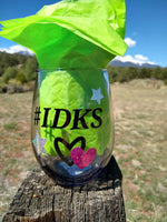 "Gaia's Glasses Sparkle Dream Collection- ""IDKS"" Tumbler"