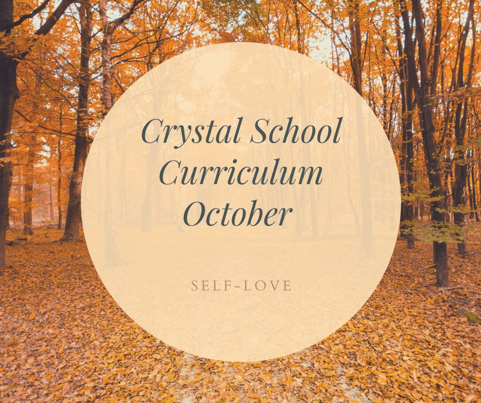 Crystal School October Curriculum - Gaia's Whole Healing Essentials