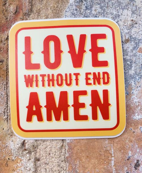 Love Without End Amen Sticker