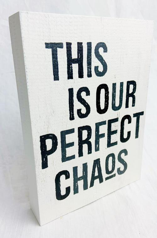 Perfect Chaos Wooden Sign