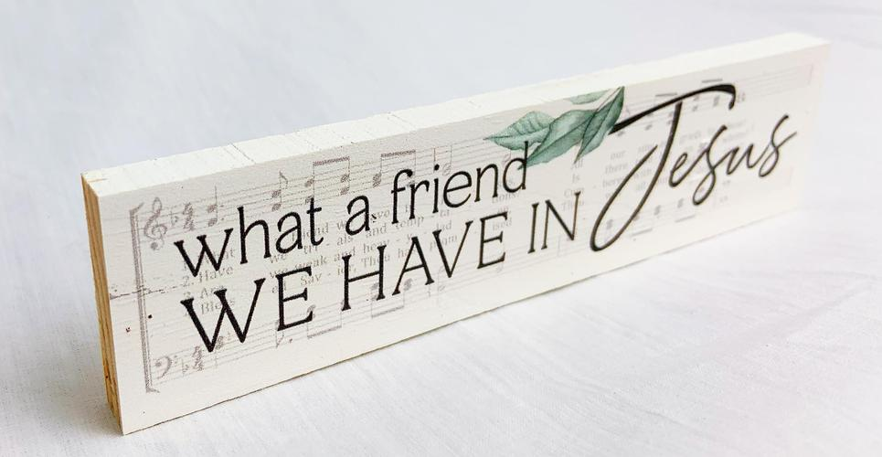 Friend in Jesus Wooden Sign
