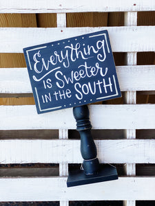 Sweeter in the South Sign