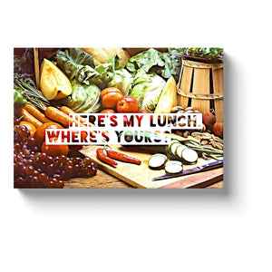kitchen canvas wall art heres my lunch wheres yours canvas print