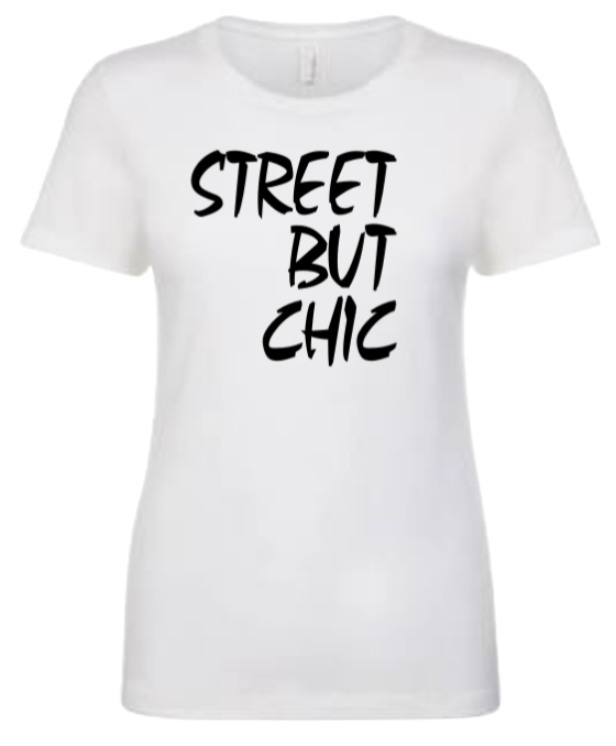 Street But Chic T-Shirt