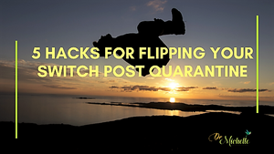 5 Hacks for Flipping Your Switch Post-Quarantine