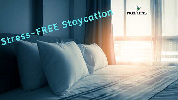 3 Tips for a Stress-FREE Staycation