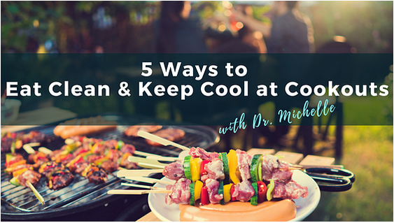 Wellness Wisdom: 5 Ways to Eat Clean and Keep your Cool at Cookouts