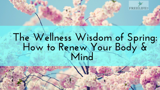 The Wellness Wisdom of Spring