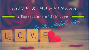 Love & Happiness: 5 Expressions of Self-Love