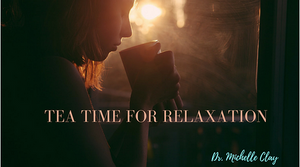 Make Tea Time for Relaxation