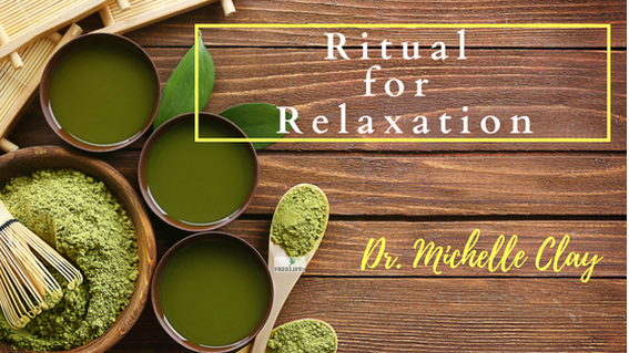 Ritual for Relaxation