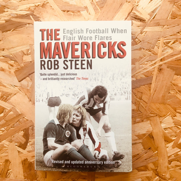 The Mavericks: English Football When Flair Wore Flares