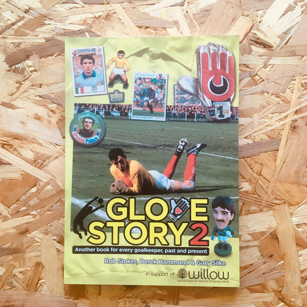 Glove Story 2: Another book for every goalkeeper, past and present