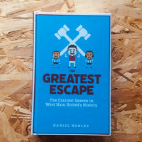 The Greatest Escape: The Craziest Season in West Ham United's History