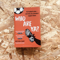 Who Are Ya?: 92 Football Clubs - and Why You Shouldn't Support Them