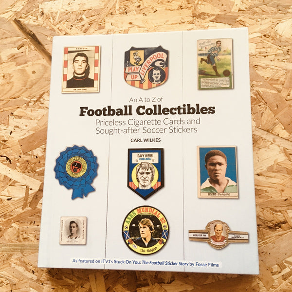An A to Z of Football Collectibles: Priceless Cigarette Cards and Sought-After Soccer Stickers